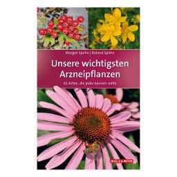 Unsere wichtigesten Arzneipflanzen