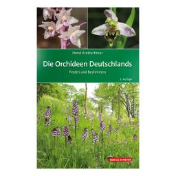 Die Orchideen Deutschlands - Finden und Bestimmen