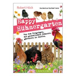 Robert Höck, Happy Hühnergarten