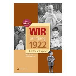 Wir vom Jahrgang 1922 - Kindheit und Jugend