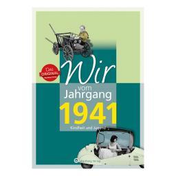 Wir vom Jahrgang 1941 - Kindheit und Jugend