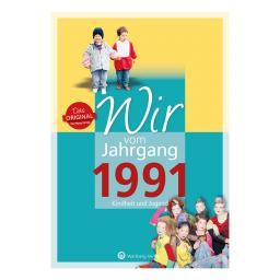 Wir vom Jahrgang 1991 - Kindheit und Jugend