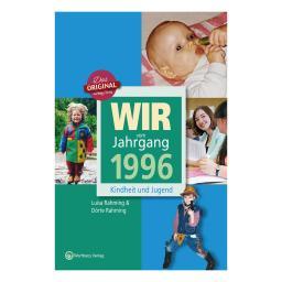 Wir vom Jahrgang 1996 - Kindheit und Jugend