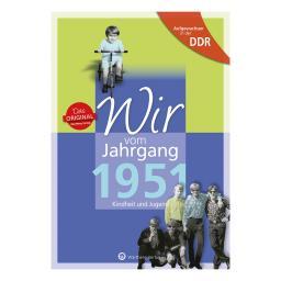 Aufgewachsen in der DDR - Wir vom Jahrgang 1951 - Kindheit und Jugend: 70. Geburtstag