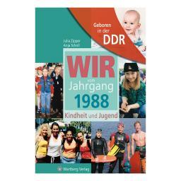 Aufgewachsen in der DDR - Wir vom Jahrgang 1988 - Kindheit und Jugend
