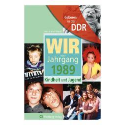 Geboren in der DDR - Wir vom Jahrgang 1989 - Kindheit und Jugend