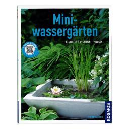 Miniwassergärten - Gestalten, pflanzen, pflegen