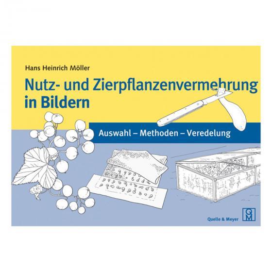Nutz- und Zierpflanzenvermehrung in Bildern