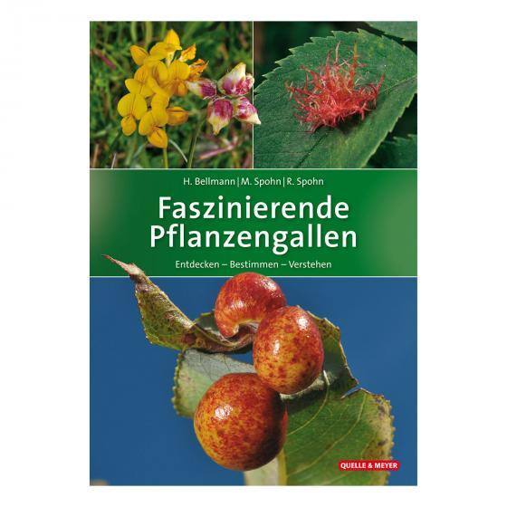 Faszinierende Pflanzengallen  Erkennen - Bestimmen - Verstehen