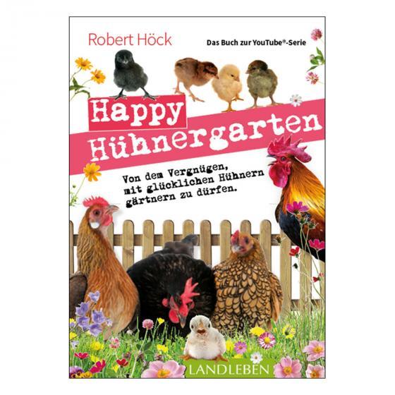 Robert Höck, Happy Hühnergarten