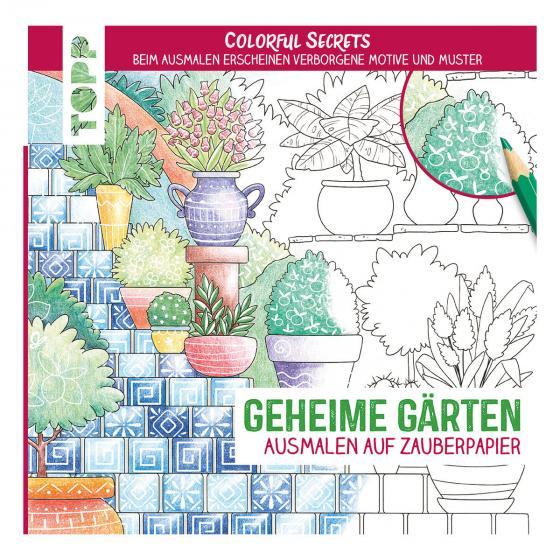 Colorful Secrets - Gärten