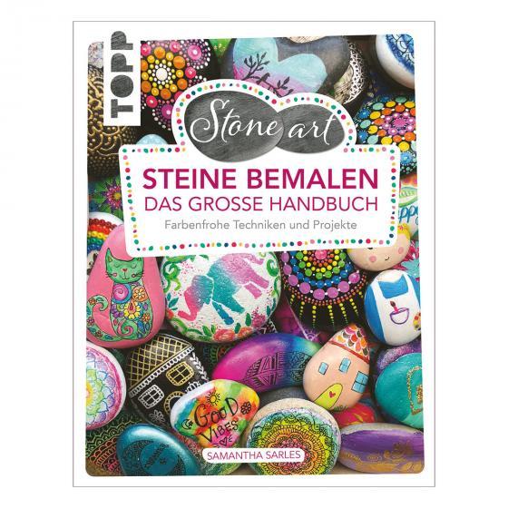 StoneArt: Steine bemalen - Das große Handbuch