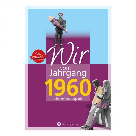 Wir vom Jahrgang 1960 - Kindheit und Jugend