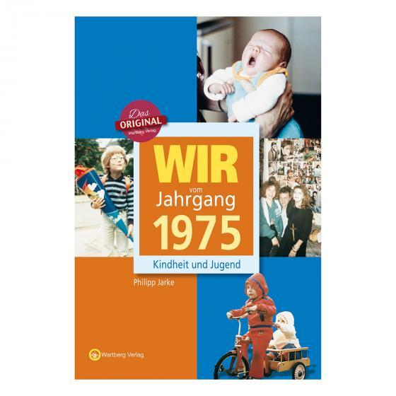 Wir vom Jahrgang 1975 - Kindheit und Jugend