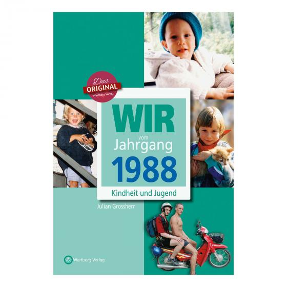 Wir vom Jahrgang 1988 - Kindheit und Jugend
