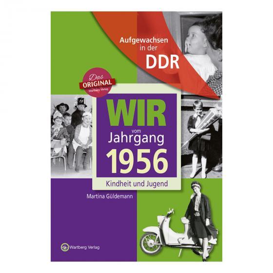 Aufgewachsen in der DDR - Wir vom Jahrgang 1956 - Kindheit und Jugend