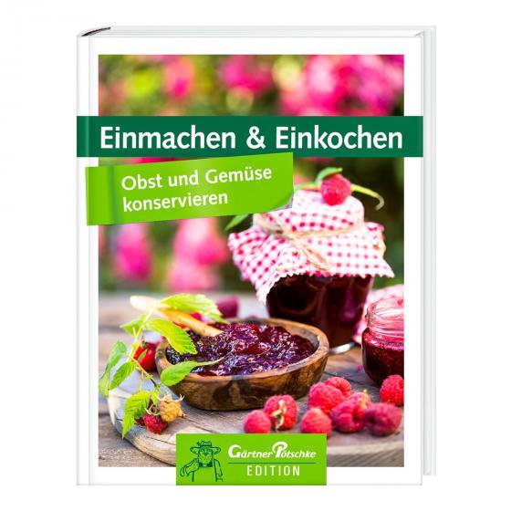 Einmachen & Einkochen - Obst und Gemüse konservieren