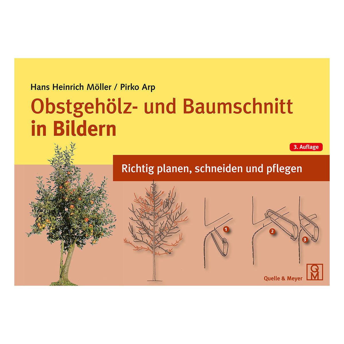 Obstgehölz- und Baumschnitt in Bildern - Richtig planen, schneiden und pflegen