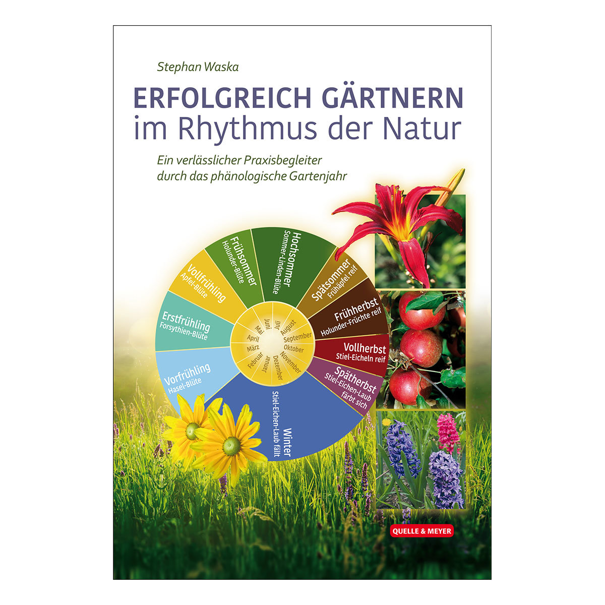 Erfolgreich Gärtnern im Rythmus der Natur