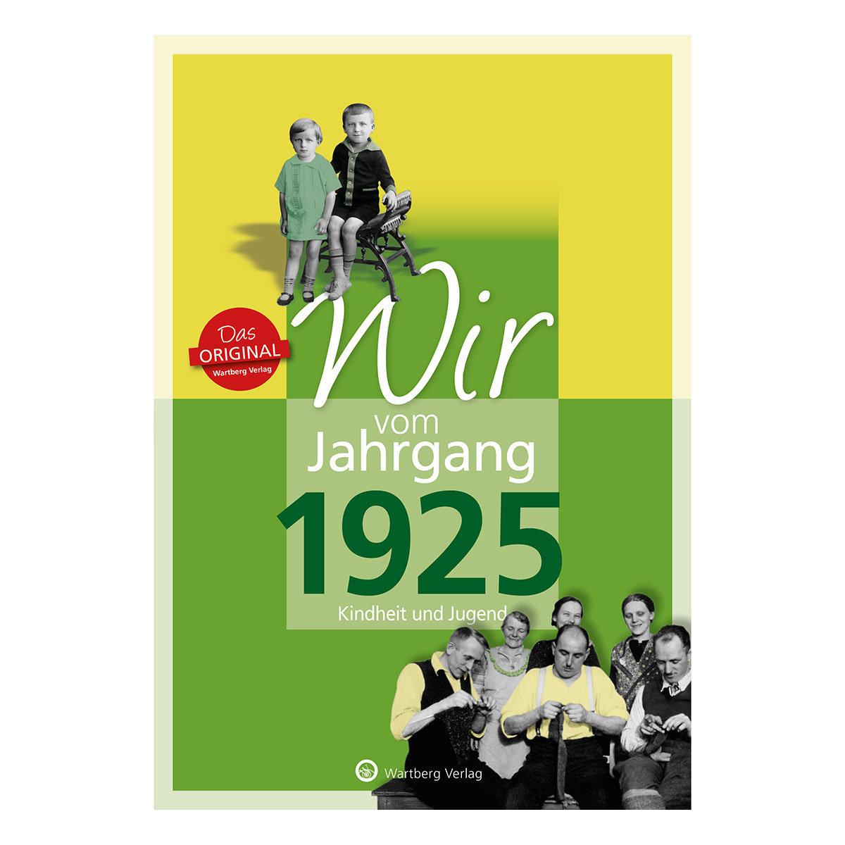 Wir vom Jahrgang 1925 - Kindheit und Jugend