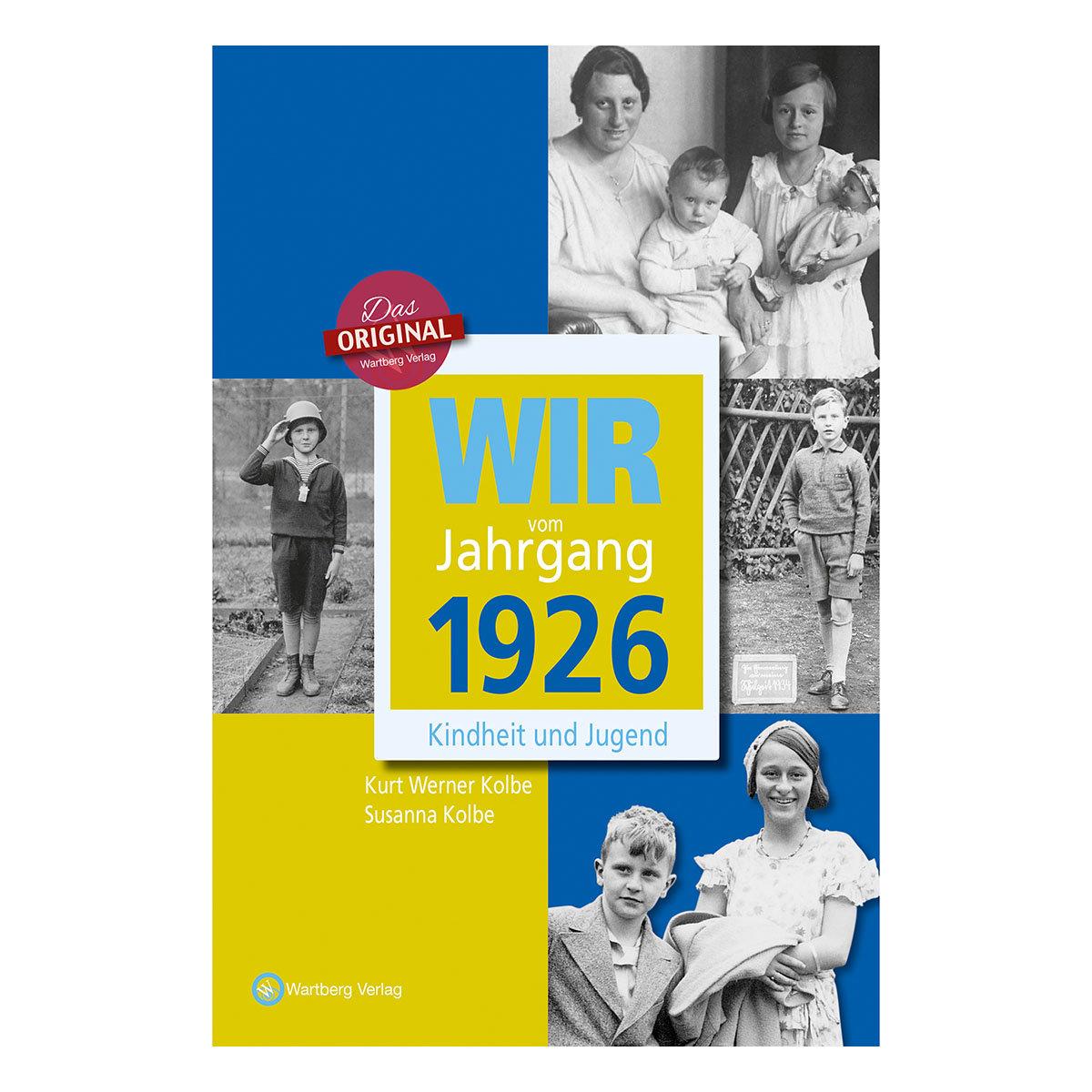 Wir vom Jahrgang 1926 - Kindheit und Jugend