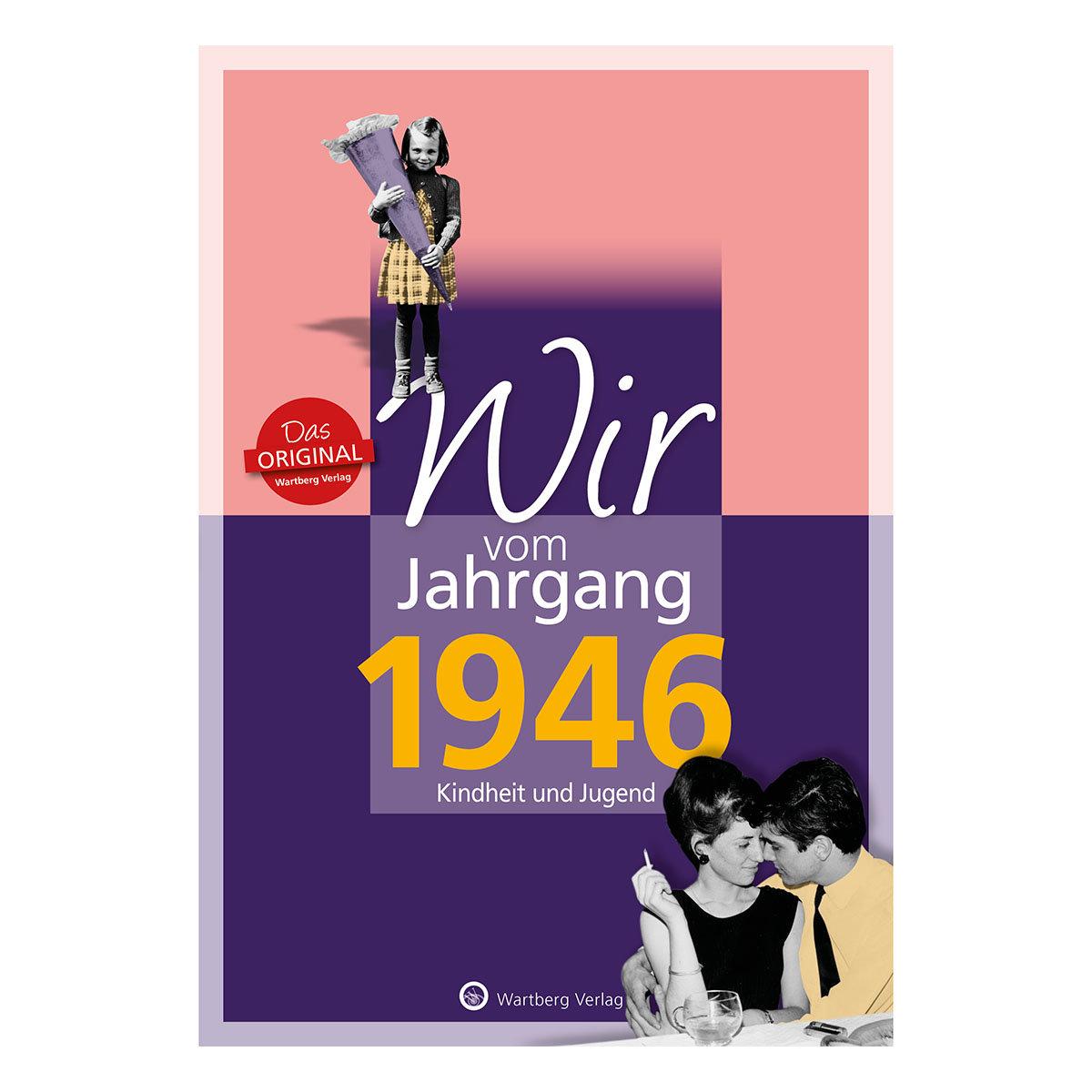 Wir vom Jahrgang 1946 - Kindheit und Jugend