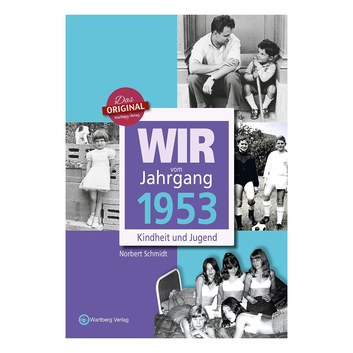 Wir vom Jahrgang 1953 - Kindheit und Jugend