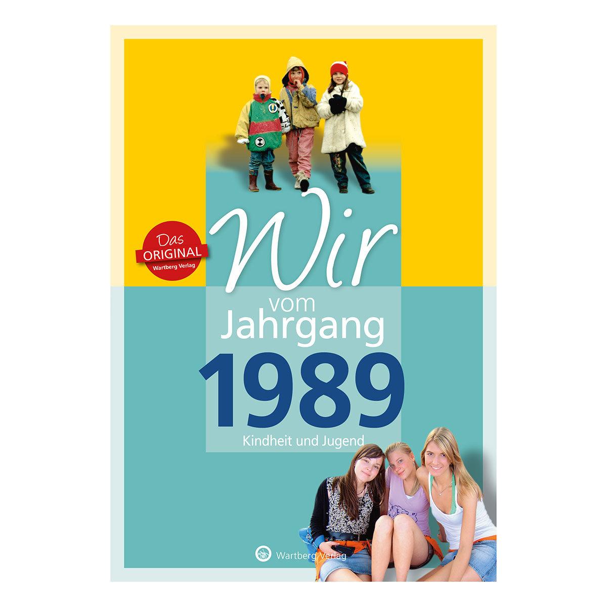 Wir vom Jahrgang 1989 - Kindheit und Jugend