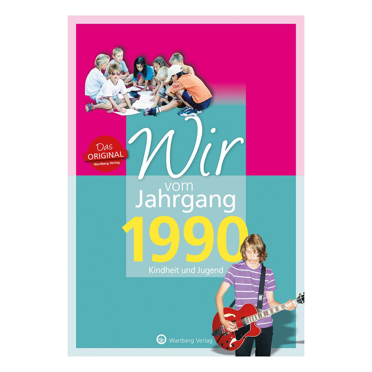 Wir vom Jahrgang 1990 - Kindheit und Jugend