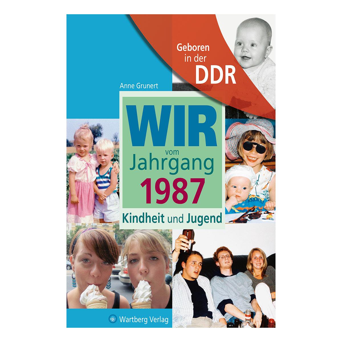Geboren in der DDR - Wir vom Jahrgang 1987 - Kindheit und Jugend