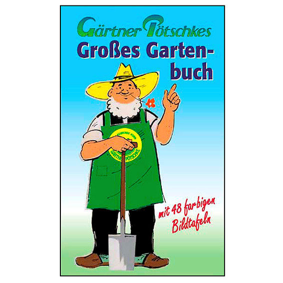 Gärtner Pötschkes Großes Gartenbuch